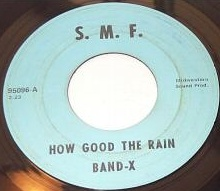 Band-X - How Good the Rain (SMF 98096)