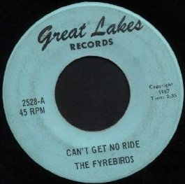 Fyrebirds - Can't Get No Ride (Great Lakes 2528-A)