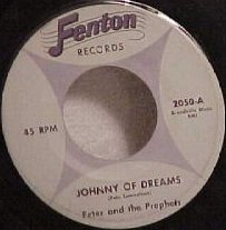 Peter and the Prophets - Johnny of Dreams (Fenton 2050-A)