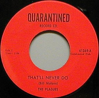 Plagues - That'll Never Do (Quarantined 41369-A)