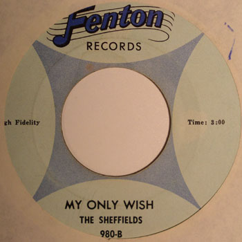 Sheffields - My Only Wish (Fenton 980-B)