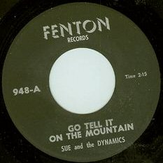 Sue and the Dynamics - Go Tell It on the Mountain (Fenton 948-A)