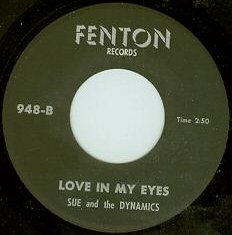 Sue and the Dynamics - Love in My Eyes (Fenton 948-B)